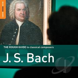 Rough Guide To Classical: J.S. Bach - Rough Guide to Classical Composers: Bach CD Cover Art