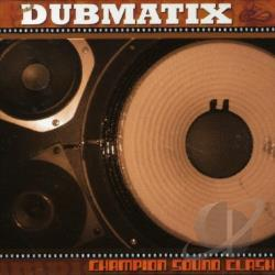 Dubmatix - Champion Sound Clash CD Cover Art