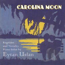 Uslan, Ethan - Carolina Moon: Ragtime and Novelty Piano Solos CD Cover Art