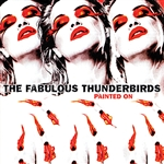 Fabulous Thunderbirds - Painted On CD Cover Art