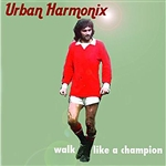 Urban Harmonix - Walk Like A Champion DB Cover Art