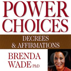 Wade, Brenda PHD - Power Choices: Decrees & Affirmations CD Cover Art