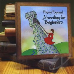 Playing Rapunzel - Abseiling For Beginners CD Cover Art