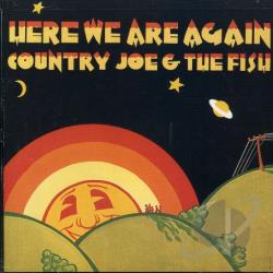Country Joe & The Fish - Here We Are Again CD Cover Art