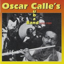 Calle, Oscar - 1932-1939 CD Cover Art