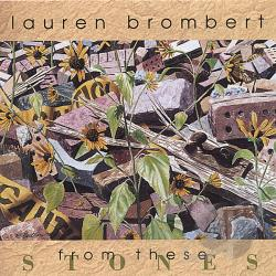 Brombert, Lauren - From These Stones CD Cover Art