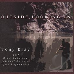 Bray, Tony - Outside, Looking In CD Cover Art