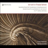 Sacred Music For Countertenor & Viol Consort - Ich will in Friede Fahren CD Cover Art