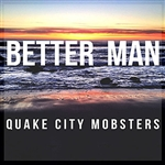 Quake City Mobsters - Better Man DB Cover Art