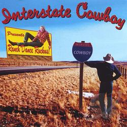 Interstate Cowboy - Ranch Dance Ruckus CD Cover Art