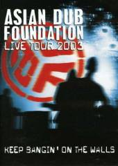 Asian Dub Foundation - Livetour 2003: Keep Banging The Walls DVD Cover Art