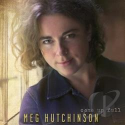 Meg Hutchinson - Come Up Full CD Cover Art