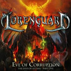 Lorenguard - Eve of Corruption: The Days of Astasia, Vol. 1 CD Cover Art
