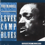 Mcdowell, Mississippi Fred - Levee Camp Blues CD Cover Art