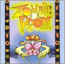 Original Off-Broadway Cast / Original Soundtrack / Various Artists - Zombie Prom CD Cover Art