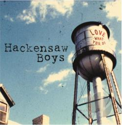 Hackensaw Boys - Love What You Do CD Cover Art