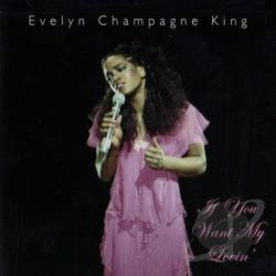 King, Evelyn Champagne - If You Want My Lovin' CD Cover Art