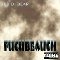Ted D. Bear - Fucubeauch CD Cover Art