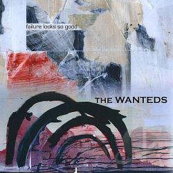 Wanteds - Failure Looks So Good CD Cover Art