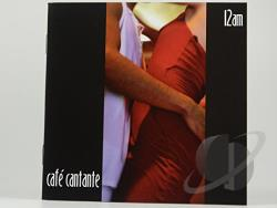 Cafe Cantante: 12 AM CD Cover Art