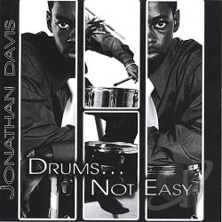 Davis, Jonathan - Drums.... Not Easy CD Cover Art