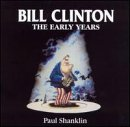 Shanklin, Paul - Bill Clinton: The Early Years CD Cover Art