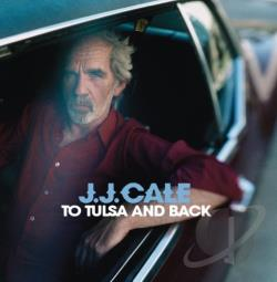 Cale, J.J. - To Tulsa and Back CD Cover Art