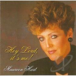 Hart, Maureen - Hey Lord It's Me CD Cover Art