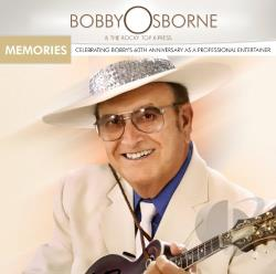 Osborne, Bobby / Rocky Top X-Press - Memories: Celebrating Bobby's 60th Anniversary As A Professional Entertainer CD Cover Art