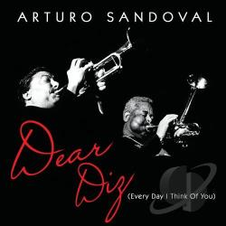 Sandoval, Arturo - Dear Diz (Every Day I Think of You) CD Cover Art