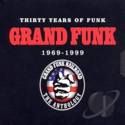 Grand Funk Railroad - Thirty Years Of Funk: 1969-1999 CD Cover Art