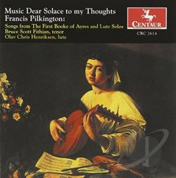 Fithian, B / Henriksen - Pilkington:Music Dear Solace To My CD Cover Art
