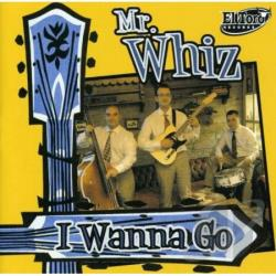 Mr. Whiz - I Wanna Go CD Cover Art