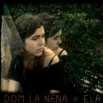 Dom La Nena – Ela