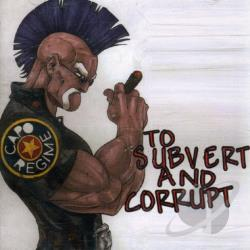 Capo Regime - To Corrupt and Subvert CD Cover Art
