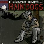 Silver Hearts - Silver Hearts Play Rain Dogs DB Cover Art