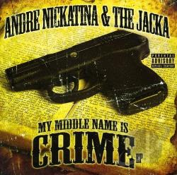 Jacka / Nickatina, Andre - My Middle Name Is Crime EP CD Cover Art