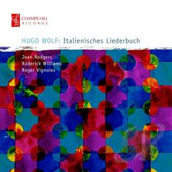 Rodgers / Vignoles / Williams / Wolf - Hugo Wolf: Italienisches Liederbuch CD Cover Art