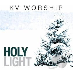 KV Worship - Holy Light CD Cover Art