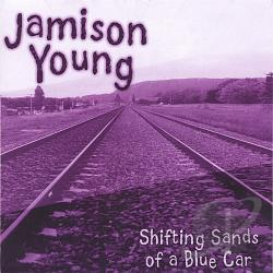 Young, Jamison - Shifting Sands of a Blue Car CD Cover Art