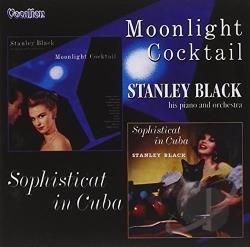 Black, Stanley - Moonlight Cocktail/Sophisticat in Cuba CD Cover Art