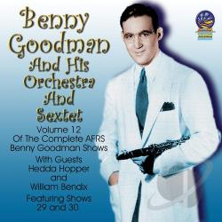 Goodman, Benny / Goodman, Benny & His Orchestra - AFRS Benny Goodman Show, Vol. 12 CD Cover Art