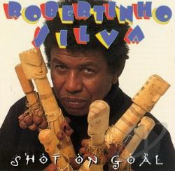 Silva, Robertinho - Shot On Goal CD Cover Art
