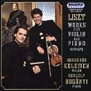 Boganyi / Kelemen / Liszt - Liszt: Complete Works for Violin and Piano CD Cover Art