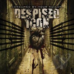 Despised Icon - Consumed by Your Poison CD Cover Art