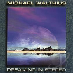 Walthius, Michael - Dreaming In Stereo CD Cover Art
