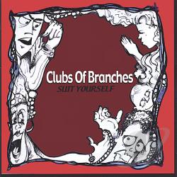 Clubs Of Branches - Suit Yourself CD Cover Art