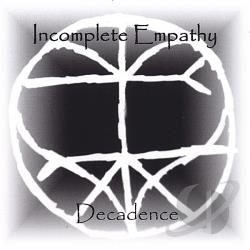 Incomplete Empathy - Decadence CD Cover Art
