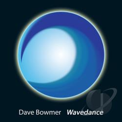 Bowmer, Dave - Wavedance CD Cover Art