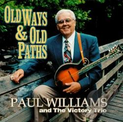 Williams, Paul & The Victory Trio - Old Ways and Old Paths CD Cover Art